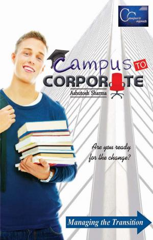 CAMPUS TO CORPORATE - Read on ipad, iphone, smart phone and tablets.