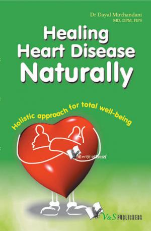 HEALING HEART DISEASE NATURALLY - Read on ipad, iphone, smart phone and tablets.