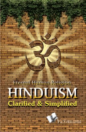 HINDUISM - CLARIFIED AND SIMPLIFIED - Read on ipad, iphone, smart phone and tablets.