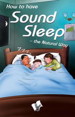 HOW TO HAVE SOUND SLEEP - THE NATURAL WAY - Read on ipad, iphone, smart phone and tablets.