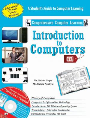 INTRODUCTION TO COMPUTERS (WITH CD) - Read on ipad, iphone, smart phone and tablets.