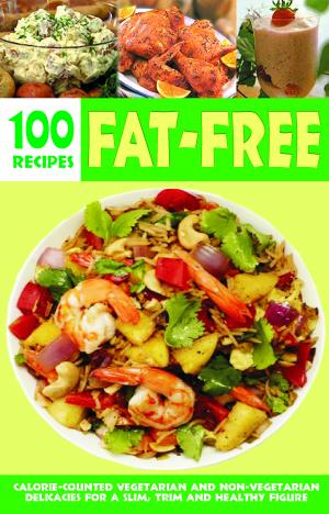 OVER 100 FAT-FREE RECIPES - Read on ipad, iphone, smart phone and tablets.