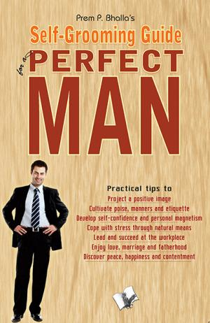 SELF-GROOMING GUIDE FOR A PERFECT MAN - Read on ipad, iphone, smart phone and tablets.