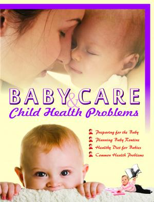 BABY CARE & CHILD HEALTH PROBLEMS - Read on ipad, iphone, smart phone and tablets.