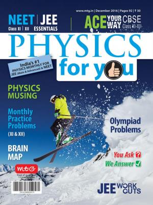Physics For You- December 2016