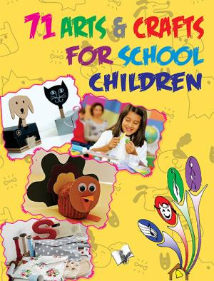 71 ARTS & CRAFTS FOR SCHOOL CHILDREN  - Read on ipad, iphone, smart phone and tablets.
