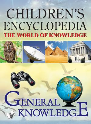 CHILDREN'S ENCYCLOPEDIA - GENERAL KNOWLEDGE - Read on ipad, iphone, smart phone and tablets.