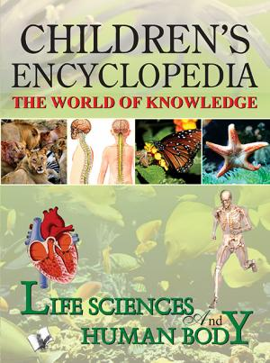 CHILDREN'S ENCYCLOPEDIA - LIFE SCIENCE AND HUMAN BODY - Read on ipad, iphone, smart phone and tablets.