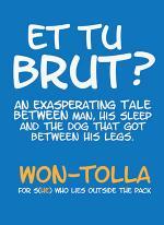 Et Tu Brute?