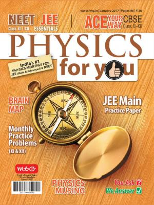 Physics For You- January 2017