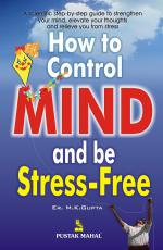 How To Control Your Mind & Be Stressfree