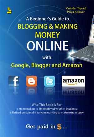 Blogging & Making Money Online with Google - Read on ipad, iphone, smart phone and tablets