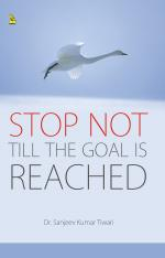 Stop Not Till The Goal Is Reached
