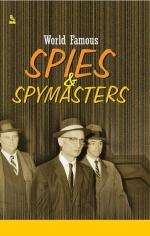 World Famous Spies & Spymasters