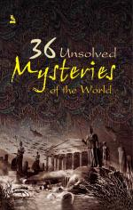 36 Unsolved Mystries Of The World