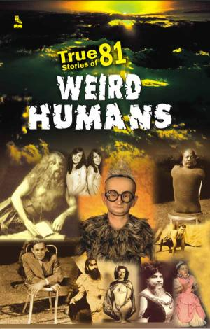 True 81 Stories Of Weird Humans
