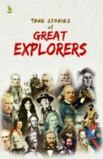 True Stories Of Great Explorers