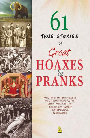 61 True Stories Of Great Hoaxes And Pranks - Read on ipad, iphone, smart phone and tablets