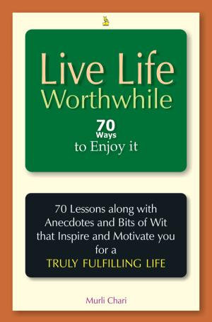 Live Life Worth While