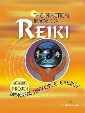 THE PRACTICAL BOOK OF REIKI - Read on ipad, iphone, smart phone and tablets