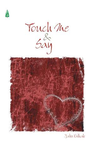 TOUCH ME AND SAY