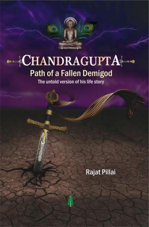 CHANDRAGUPTA- PATH OF A FALLEN DEMI-GOD - Read on ipad, iphone, smart phone and tablets