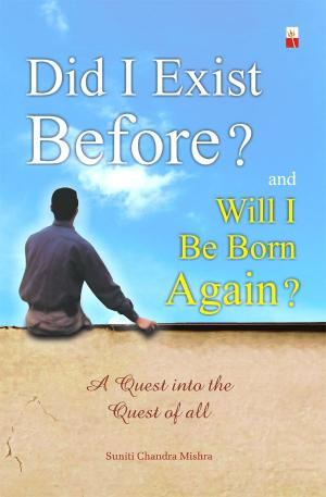 DID I EXIST BEFORE AND WILL I BORN AGAIN - Read on ipad, iphone, smart phone and tablets