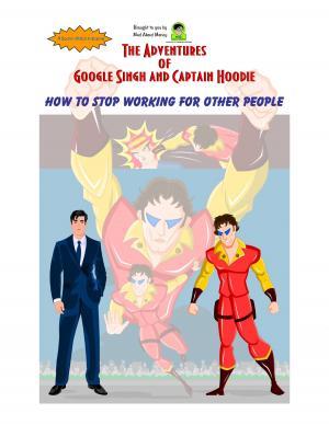 Adventures of Google Singh & Capt Hoodie