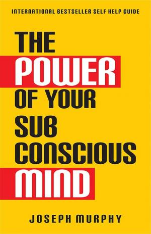 The Power of Your Subconscious Mind