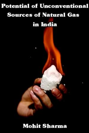 Potential of Unconventional Sources of Natural Gas in India