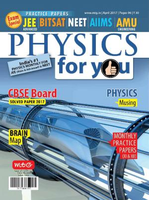 Physics For You- April 2017