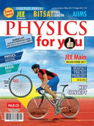 Physics For You- May 2017
