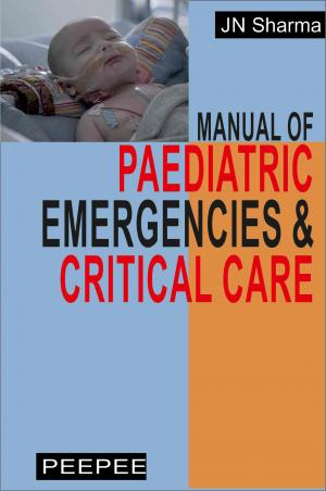 Manual of Pediatric Emergencies and Critical Care