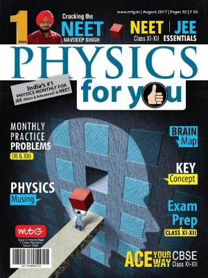 Physics For You- August 2017