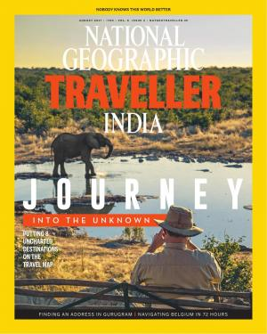 National Geographic Traveller India - August 2017 • Vol 6 • Issue 2