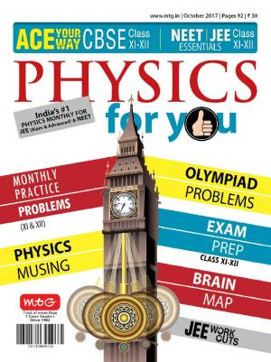 Physics For You- October 2017