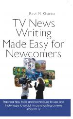TV Newswriting Made Easy for nEwcomers