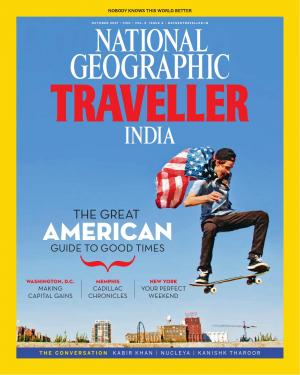 National Geographic Traveller India - October 2017 • Vol 6 • Issue 4