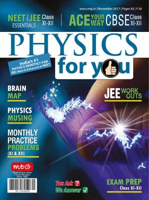 Physics For You- November 2017