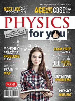 Physics For You- December 2017