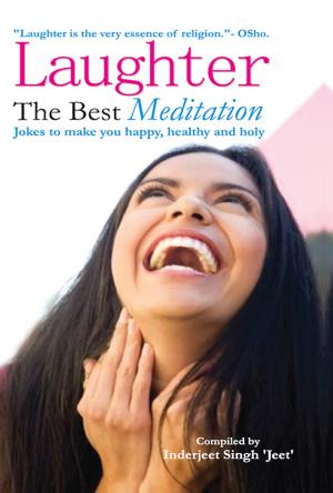 LAUGHTER: The Best Meditation - Jokes to make you happy, healthy and holy