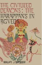 The Civilized Demons - The Harappans in Rgveda