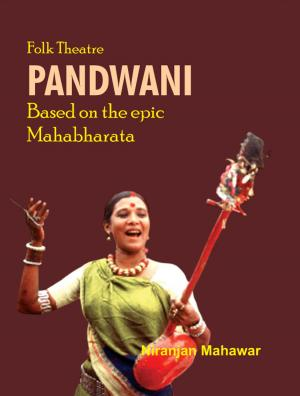 Folk Theatre Pandwani Based On The Epic Mahabharata