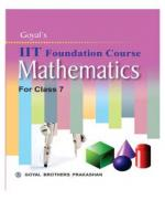 Goyal's I I T  FOUNDATION COURSE MATHEMATICS