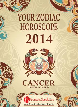 CANCER - YOUR ZODIAC HOROSCOPE 2014 - Read on ipad, iphone, smart phone and tablets.