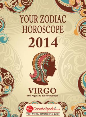 VIRGO - YOUR ZODIAC HOROSCOPE 2014 - Read on ipad, iphone, smart phone and tablets.