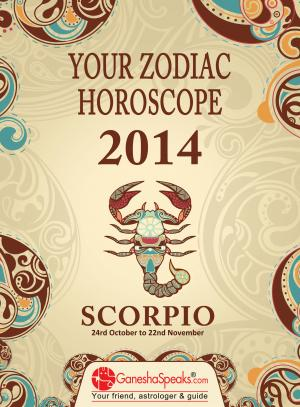 SCORPIO - YOUR ZODIAC HOROSCOPE 2014 - Read on ipad, iphone, smart phone and tablets.
