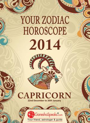 CAPRICORN - YOUR ZODIAC HOROSCOPE 2014 - Read on ipad, iphone, smart phone and tablets.