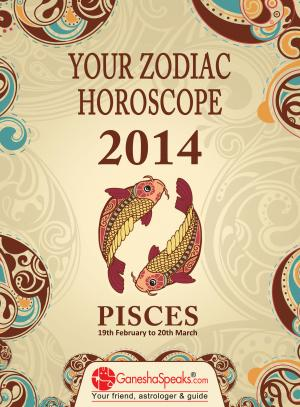 PISCES - YOUR ZODIAC HOROSCOPE 2014 - Read on ipad, iphone, smart phone and tablets.
