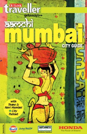 Outlook Traveller Getaways - Aamchi Mumbai City Guide